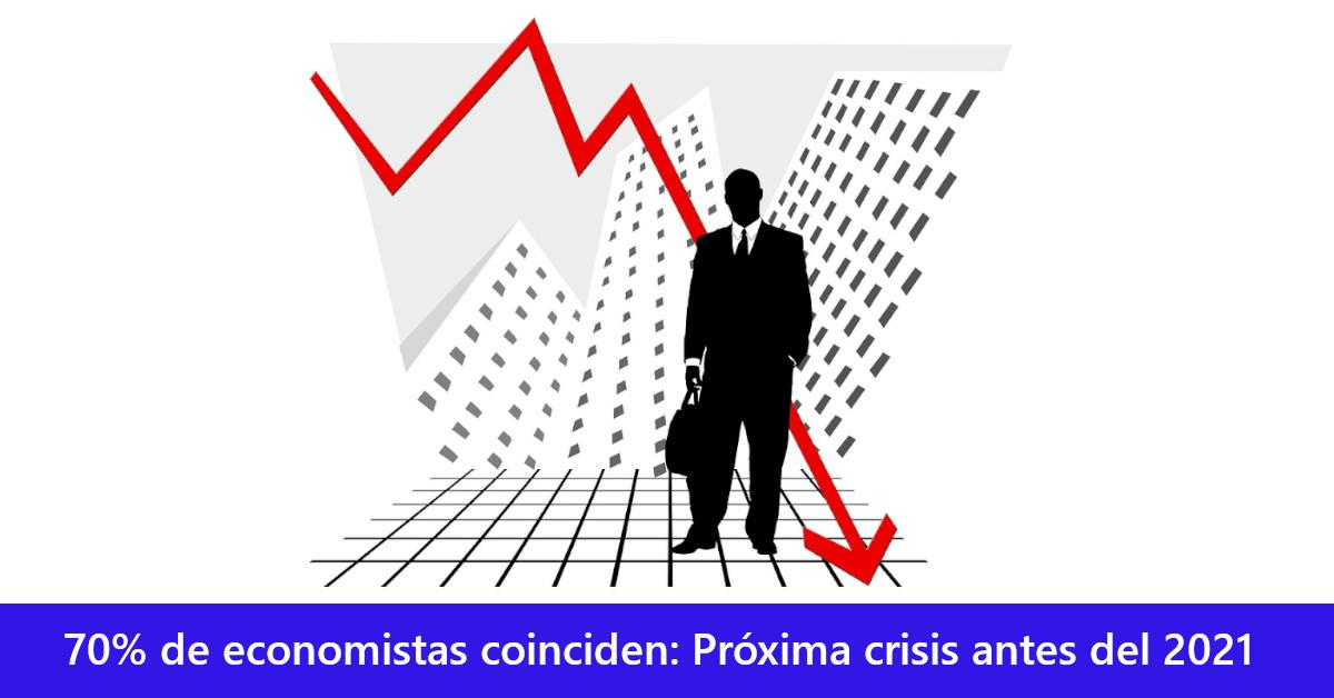 70% de economistas coinciden: Próxima crisis antes del 2021