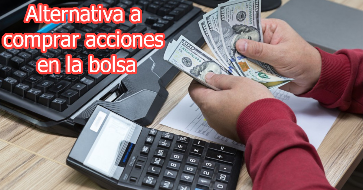 Alternativa a comprar acciones en la bolsa